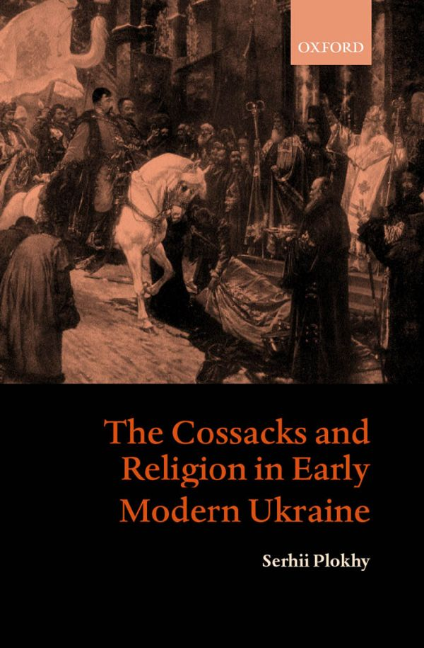 The Cossacks and Religion in Early Modern Ukraine, 2002